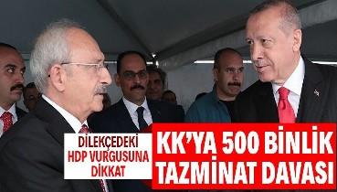 """Erdoğan'dan """"13 şehidimizin sorumlusu Erdoğan'dır"""" diyen Kılıçdaroğlu'na tazminat davası"""