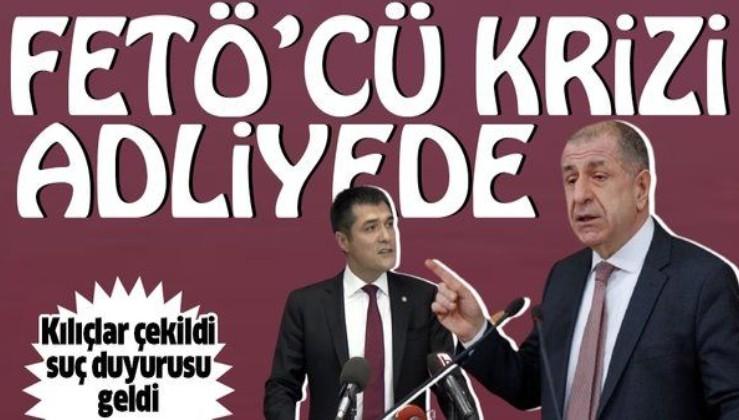 İYİ Parti'de FETÖ'cü krizi adliyeye taşındı! FETÖ'cü olduğu iddia edilen Buğra Kavuncu'dan Ümit Özdağ hakkında suç duyurusu