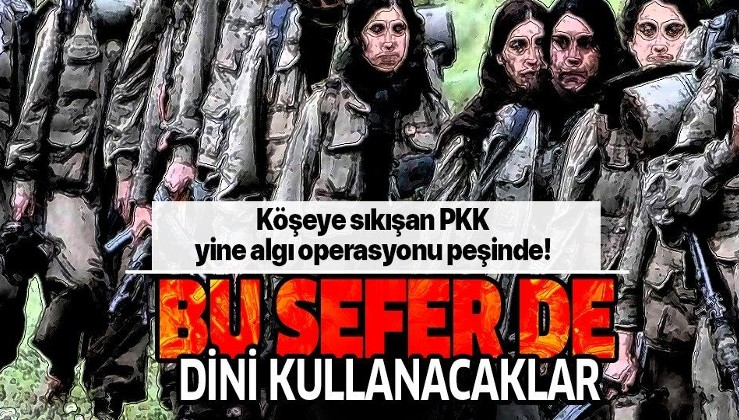 Köşeye sıkışan YPG yine algı operasyonu peşinde! Bu sefer de dini kullanacaklar!