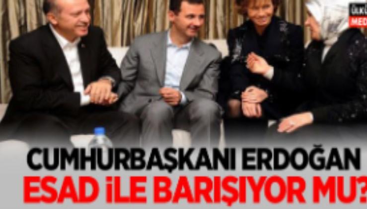 Erdoğan Esad ile barışıyor mu?