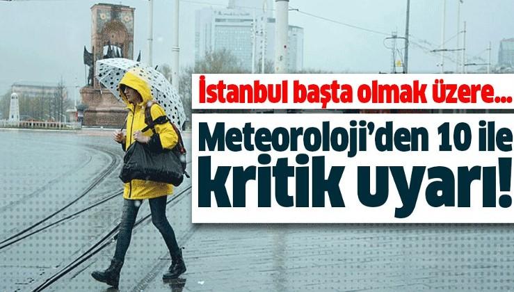 Meteoroloji'den İstanbul ve 9 ile son dakika uyarısı!.