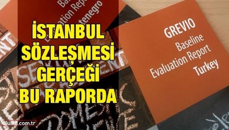 İstanbul Sözleşmesi gerçeği bu raporda