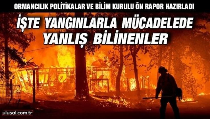 Ormancılık Politikalar ve Bilim Kurulu ön rapor hazırladı: İşte yangınlarla mücadelede yanlış bilinenler