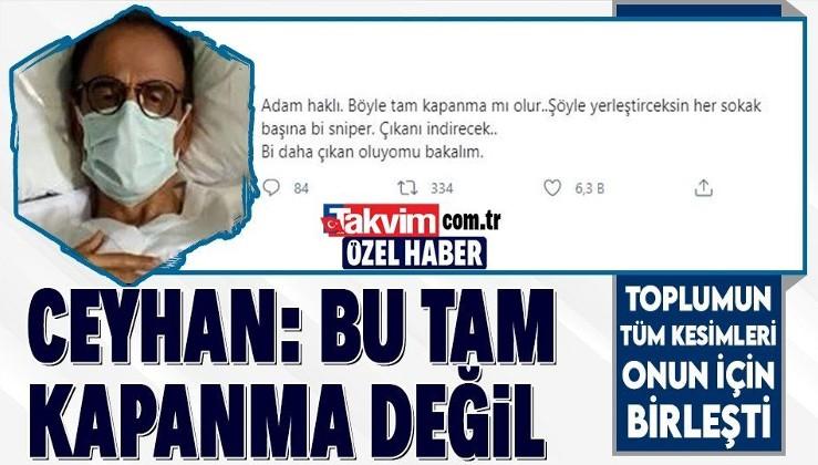 """Prof. Dr. Mehmet Ceyhan'ın """"Bu tam kapanma değil"""" dedi. Ağam bizimle eğleniy"""
