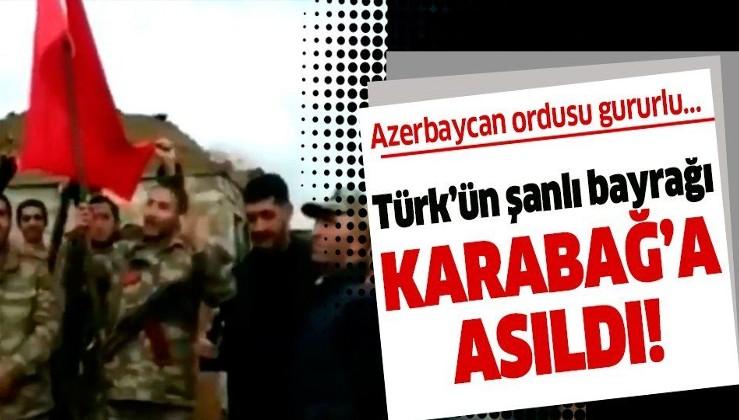 Azerbaycan ordusu Türk bayrağını Dağlık Karabağ'a dikti!
