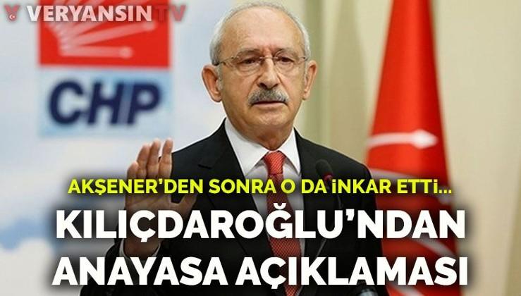 Akşener'den sonra Kılıçdaroğlu da inkar etti: Böyle bir anayasa çalışması yok