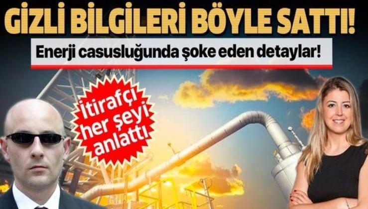 SON DAKİKA: Türkiye'ye karşı yürütülen enerji casusluğunda şok! 1500 liraya devleti sattılar