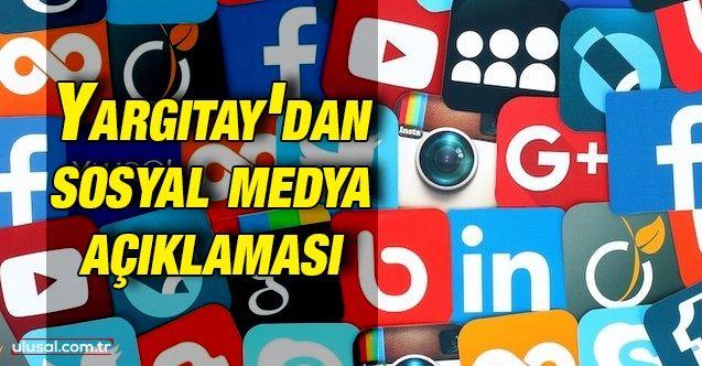 Yargıtay'dan sosyal medya açıklaması