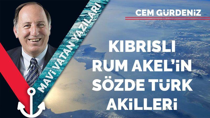 Kıbrıslı Rum Akel'in sözde Türk akilleri