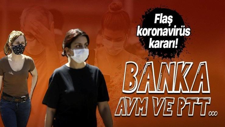 Sağlık Bakanı Fahrettin Koca işaret etmişti! Flaş koronavirüs kararı! Banka, PTT ve AVM...