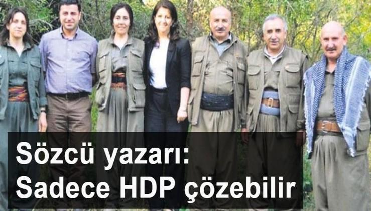 Sözcü yazarı: Kürt meselesini sadece HDP çözebilir