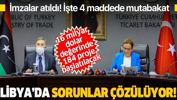 İmzalar atıldı: Türk firmaların Libya'daki sorunları çözülüyor