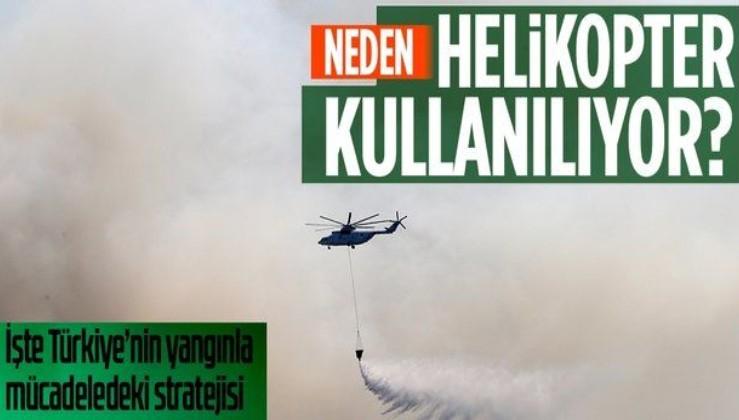 Türkiye'nin orman yangınlarıyla mücadele stratejisi ne? Orman yangınına müdahalede helikopter mi uçak mı daha başarılı?