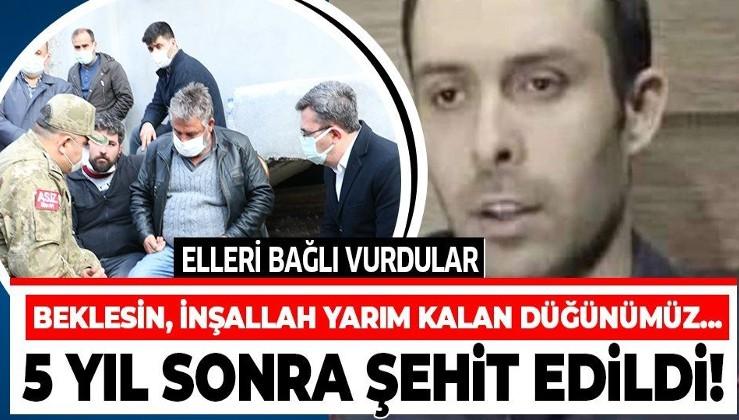 5 buçuk yıl önce düğününe gelirken rehin alınan Hüseyin Sarı, dün akşam PKK'lı teröristler tarafından kalleşçe şehit edildi