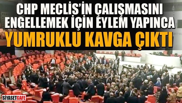 CHP Meclis'in çalışmasını engellemek için eylem yaptı! Yumruklu kavga çıktı