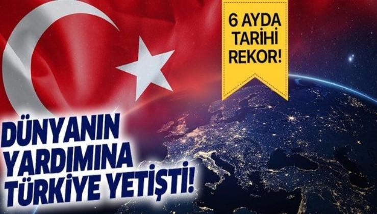 Türkiye pandemi döneminde dünyaya yardım eli uzattı! 6 ayda tarihi rekor...