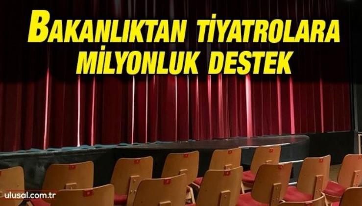 Kültür ve Turizm Bakanlığından özel tiyatrolara destek