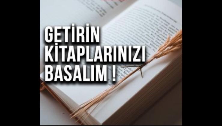 Kitap mı yazdınız, yazıyorsunuz kitabınızı yayınlayalım!