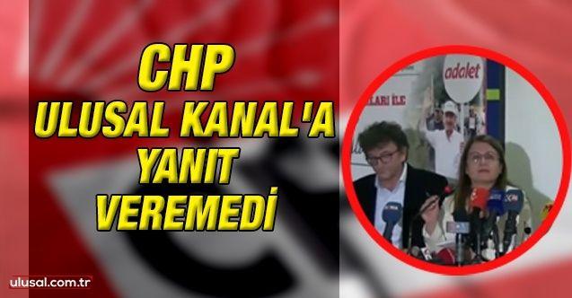 CHP Ulusal Kanal'ın sorusuna yanıt veremedi