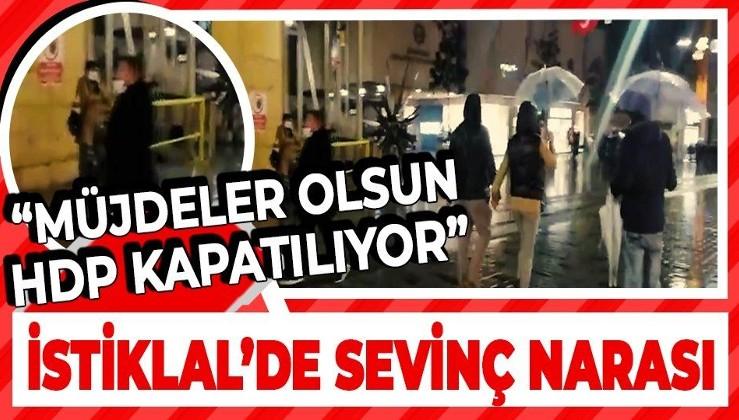 """Vatandaş İstiklal'de, """"HDP kapatılıyor, PKK'nın kökü kazanıyor"""" narası attı"""