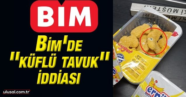 Bim markette ''küflü tavuk'' iddiası