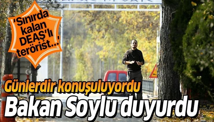 İçişleri Bakanı Süleyman Soylu açıkladı: Sınırda kalan DEAŞ'lı ABD'ye gönderildi.