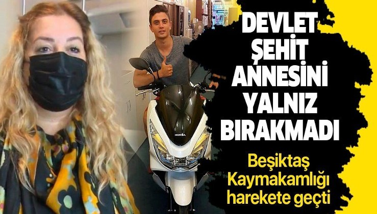 15 Temmuz şehidi Batuhan Ergin'in annesi Deniz Ergin'e Beşiktaş Kaymakamlığı sahip çıktı