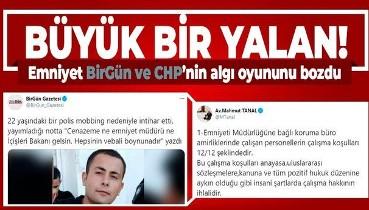 Emniyetten CHP'li Mahmut Tanal ve HDP yayın organı BirGün'ün 'polis memurunun mobbing nedeniyle intihar etti' yalanına