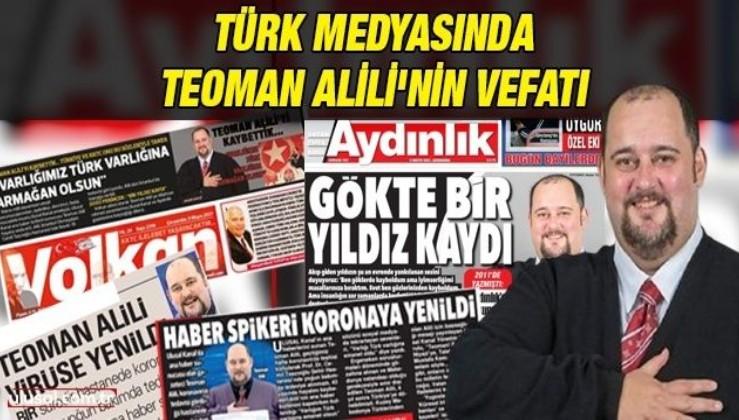 Türk Medyasında Teoman Alili'nin vefatı