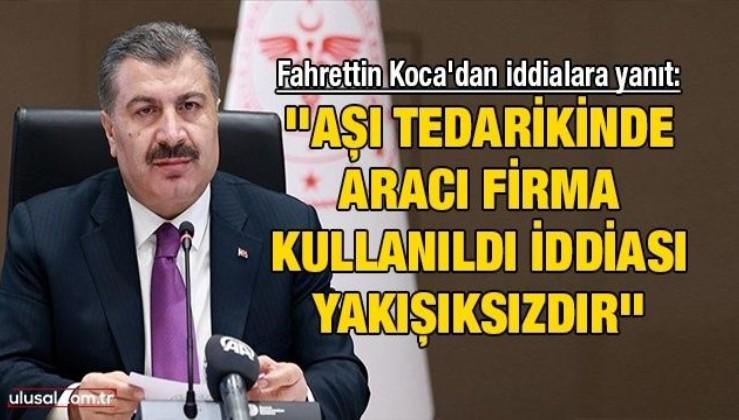 Fahrettin Koca'dan iddialara yanıt: ''Aşı tedarikinde aracı firma kullanıldı iddiası yakışıksızdır''