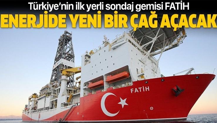 Türkiye'nin gururu Fatih Sondaj Gemisi enerjide yeni bir çağ açacak