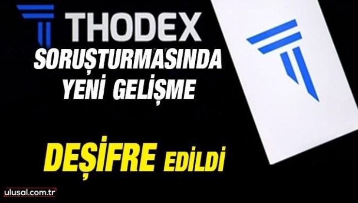Thodex soruşturmasında yeni gelişme: Deşifre edildi