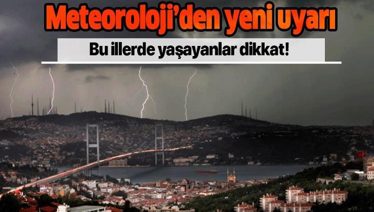 Meteoroloji'den İstanbul dahil 9 ile son dakika yağış uyarısı! .