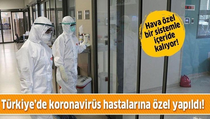 Türkiye'de koronavirüs hastalarına negatif basınçlı odalarda özel olarak bakılıyor