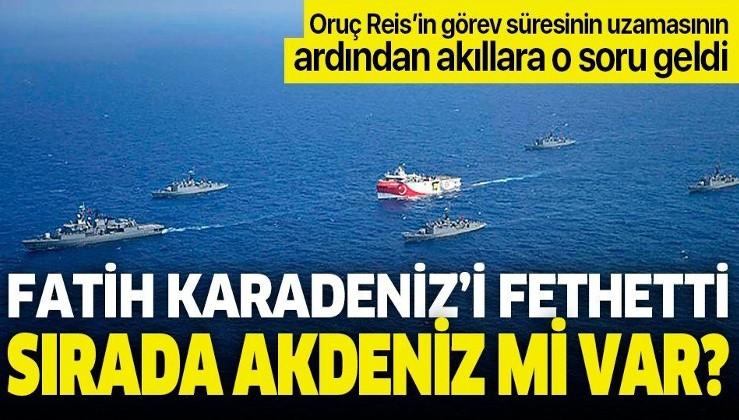 Yeni Navtex kararı akıllara o soruyu getirdi: Doğalgaz bulan Fatih'ten sonra sıra Oruç Reis'te mi?