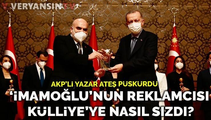 AKP'li yazar ateş püskürdü: İmamoğlu'nun reklamcısı Külliye'ye nasıl sızdı?