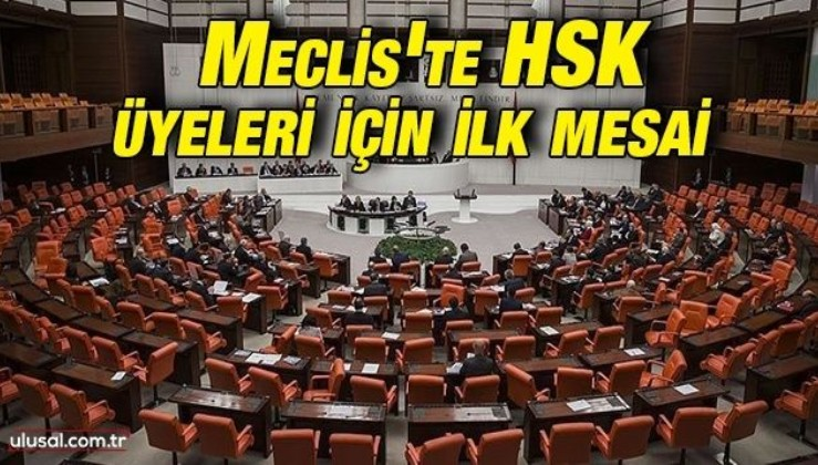 Meclis'te HSK üyeleri için ilk mesa