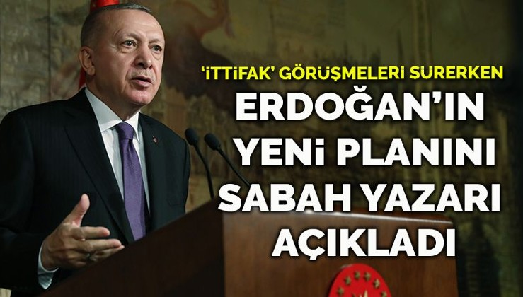 İttifak görüşmeleri sürerken... Erdoğan'ın yeni silahı bu mu?