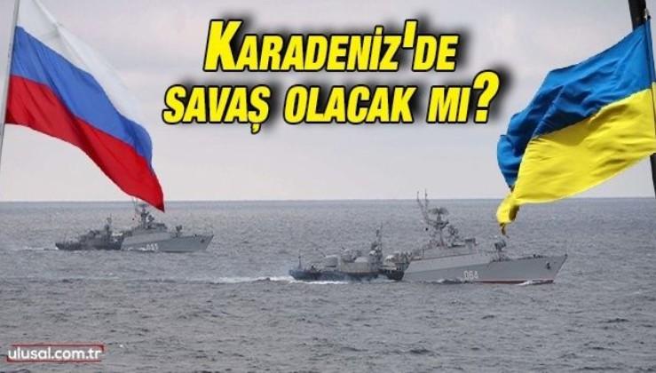 Karadeniz'de savaş olacak mı?