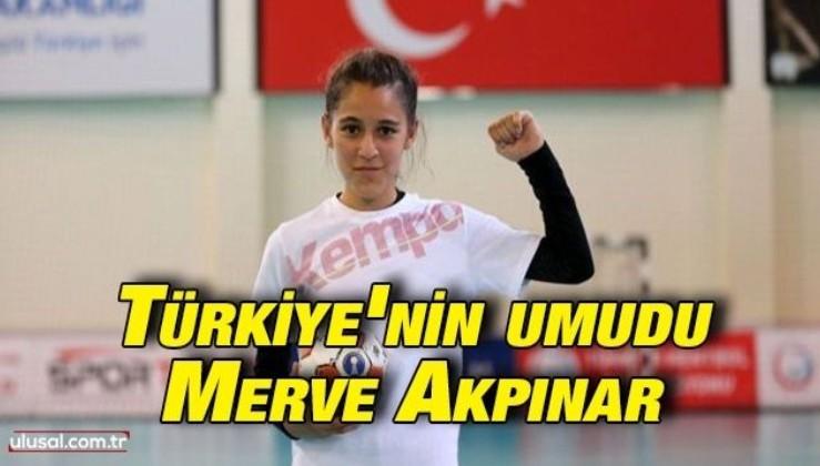 Türkiye'nin umudu Merve Akpınar