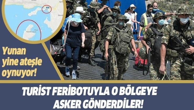 Yunanistan'dan yeni provokasyon: Turist feribotuyla Meis Ada'sına asker gönderdiler