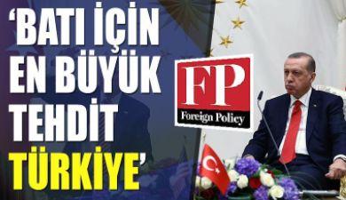 'Batı için en büyük tehdit Türkiye'