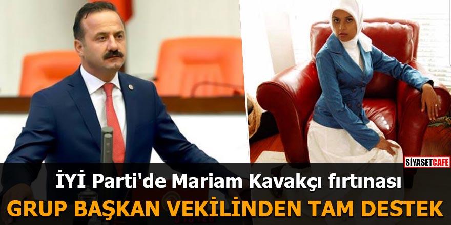 İYİ Parti'de Mariam Kavakçı fırtınası Grup Başkan Vekilinden tam destek
