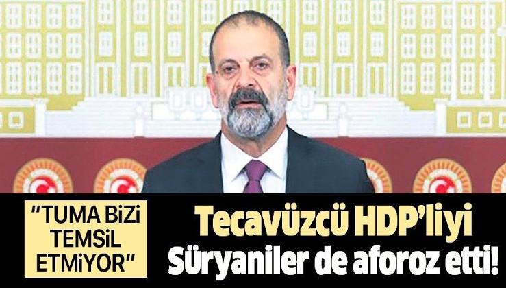 """Tecavüzcü HDP'li vekili Süryaniler de aforoz etti: """"Tuma Çelik bizi temsil etmiyor"""""""