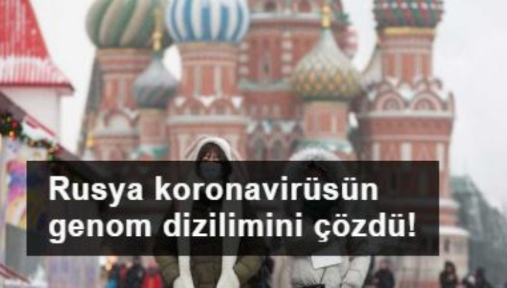 Rusya koronavirüsün genom şifresini çözdü!