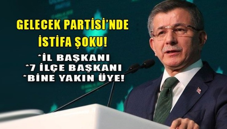 Ahmet Davutoğlu'nun Gelecek Partisi'ne İzmir'de şok! 6 ilçe başkanı istifa etti