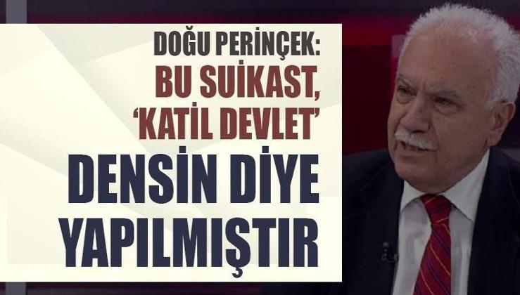 Doğu Perinçek: Bu suikast Türkiye'ye 'katil devlet' densin diye yapılmıştır