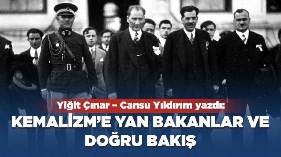 Kemalizm'e Yan Bakanlar ve Doğru Bakış