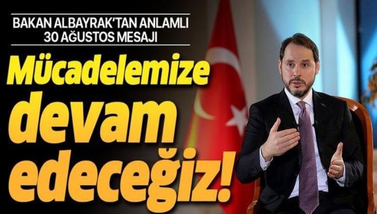 Hazine ve Maliye Bakanı Berat Albayrak'tan 30 Ağustos Zafer Bayramı mesajı