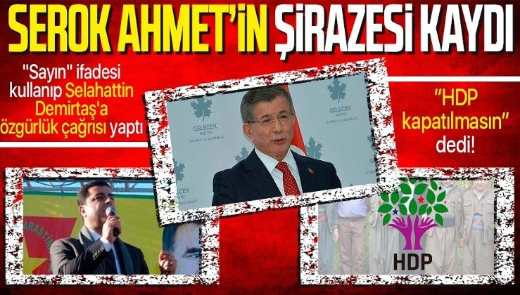 """Serok Ahmet'in şirazesi kaydı! """"Sayın"""" ifadesi kullanıp Selahattin Demirtaş'a özgürlük istedi, HDP kapatılmasın dedi"""